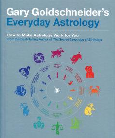 Gary Goldschneider's Everyday Astrology