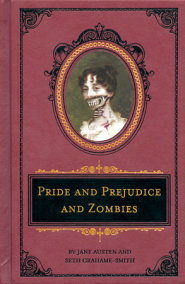 Pride and Prejudice and Zombies: The Deluxe Heirloom Edition