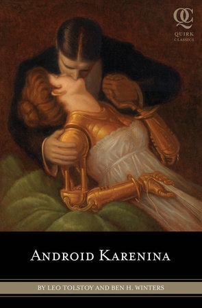 Android Karenina by Leo Tolstoy and Ben H. Winters