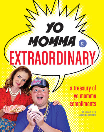Yo Momma So Extraordinary by Zachary Reese and Ethan Mccreadie