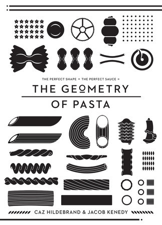 The Geometry of Pasta by Caz Hildebrand and Jacob Kenedy