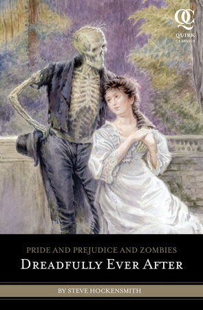 Pride and Prejudice and Zombies: Dreadfully Ever After by Steve Hockensmith