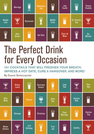 The Perfect Drink for Every Occasion by Duane Swierczynski