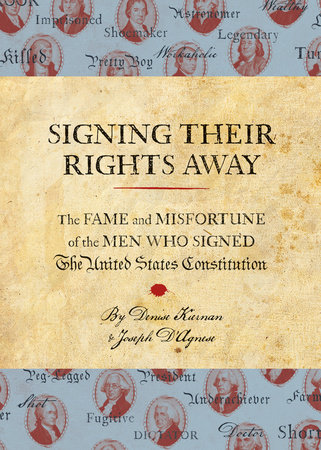 Signing Their Rights Away by Denise Kiernan and Joseph D'Agnese