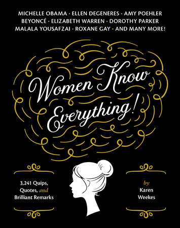 Women Know Everything! by Karen Weekes