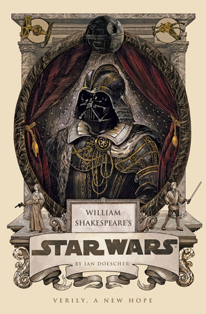 William Shakespeare's Star Wars by Ian Doescher