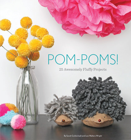 Pom-Poms! by Sarah Goldschadt and Lexi Walters Wright