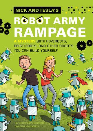 Nick and Tesla's Robot Army Rampage by Bob Pflugfelder and Steve Hockensmith