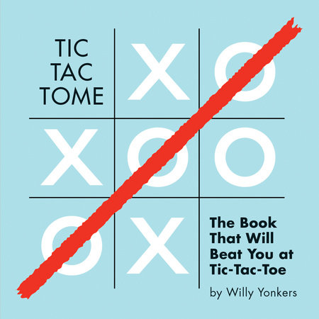 Tic Tac Tome by Willy Yonkers
