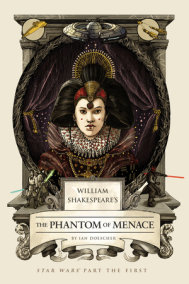 William Shakespeare's The Phantom of Menace