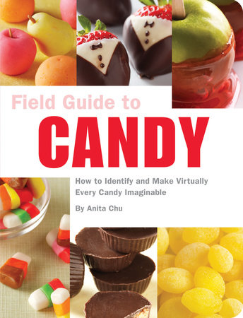 Field Guide to Candy by Anita Chu