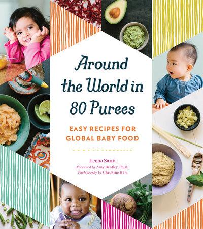 Around the World in 80 Purees by Leena Saini
