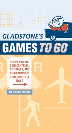 Gladstone's Games to Go by Jim Gladstone