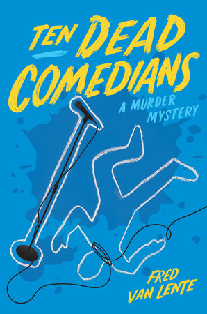 Ten Dead Comedians by Fred Van Lente