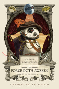 William Shakespeare's Star Wars by Ian Doescher | PenguinRandomHouse