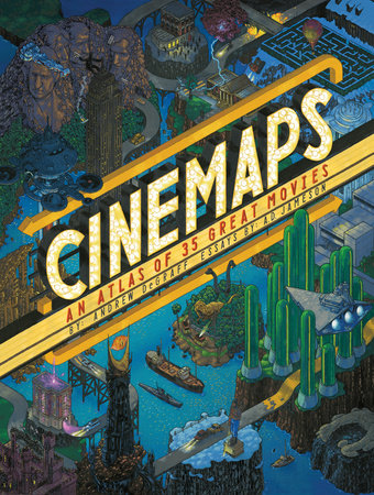 Cinemaps by ANDREW DEGRAFF and A.D. Jameson