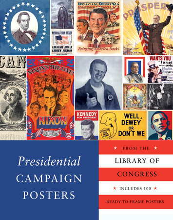 Presidential Campaign Posters by The Library Of Congress