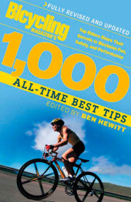 Bicycling Magazine's 1000 All-Time Best Tips