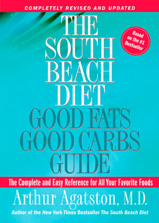 The South Beach Diet Good Fats, Good Carbs Guide by Arthur Agatston