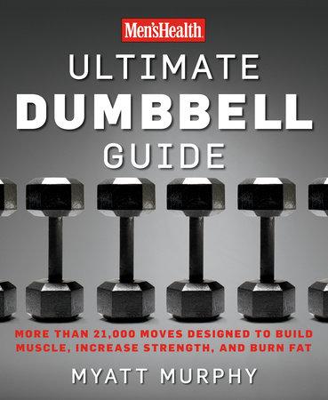 Men's Health Ultimate Dumbbell Guide