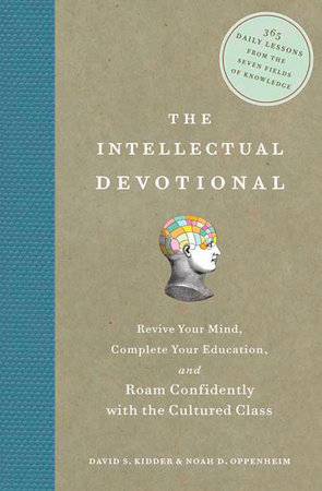The Intellectual Devotional by David S. Kidder and Noah D. Oppenheim