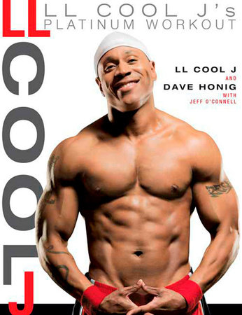 LL Cool J's Platinum Workout by LL COOL J, Dave Honig and Jeff O'Connell