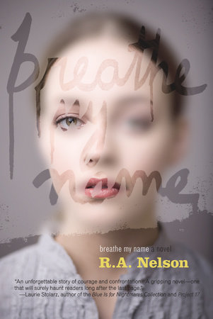 Breathe My Name by R.A. Nelson