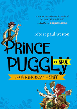 Prince Puggly of Spud and the Kingdom of Spiff by Robert Paul Weston