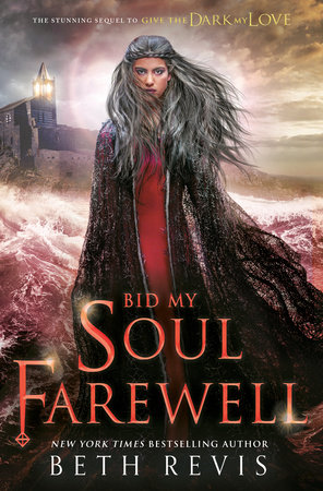 Bid My Soul Farewell by Beth Revis