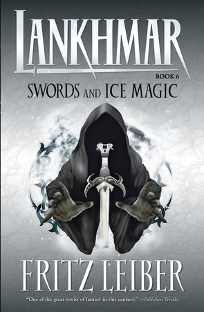 Lankhmar Volume 6: Swords and Ice Magic by Fritz Leiber