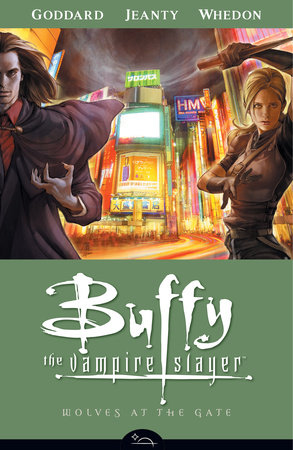 Buffy the Vampire Slayer Season 8 Volume 3: Wolves at the Gate by Georges Jeanty