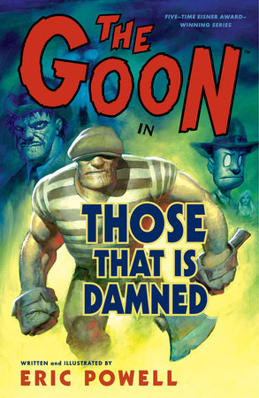 The Goon: Volume 8: Those That Is Damned by Eric Powell