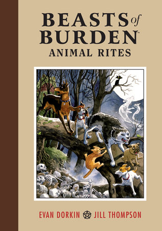 Beasts of Burden:  Animal Rites by Evan Dorkin