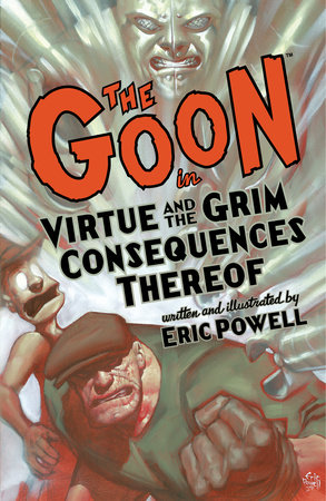 The Goon: Volume 4: Virtue & the Grim Consequences Thereof (2nd edition) by Eric Powell