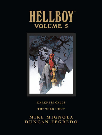 Hellboy Library Edition Volume 5: Darkness Calls and The Wild Hunt by Mike Mignola