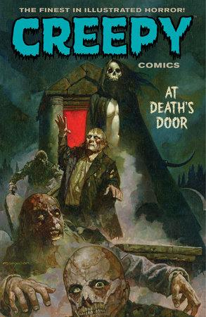 Creepy Comics Volume 2 At Deathu0027s Door by Various Jeff Parker and Rick Geary & Creepy Comics Volume 2: At Deathu0027s Door by Various Jeff Parker ...