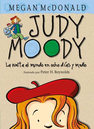 Judy Moody. La vuelta al mundo en ocho días y medio / Judy Moody Around the World in 8 1/2 Days