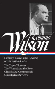 Edmund Wilson: Literary Essays and Reviews of the 1930s & 40s (LOA #177)