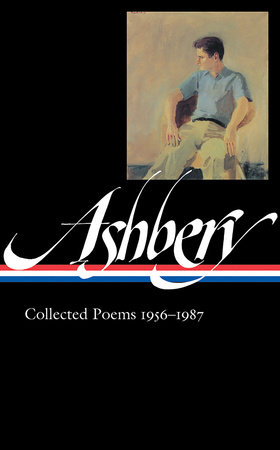 John Ashbery: Collected Poems 1956-1987 (LOA #187)