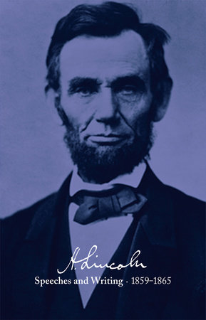 Abraham Lincoln: Speeches and Writings 1859-1865