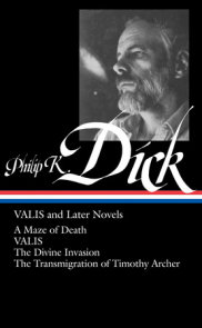 Philip K. Dick: VALIS and Later Novels (LOA #193)