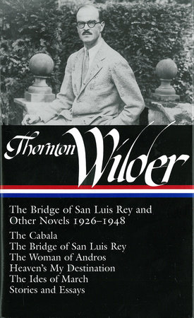 Thornton Wilder: The Bridge of San Luis Rey and Other Novels 1926-1948 (LOA #194) by Thornton Wilder