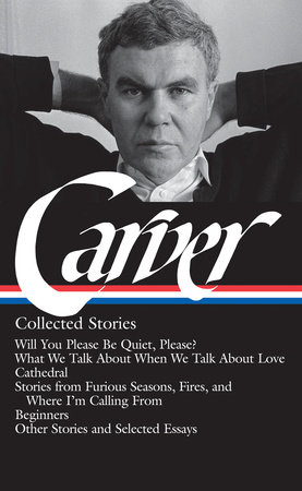 Raymond Carver: Collected Stories (LOA #195) by Raymond Carver
