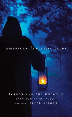 American Fantastic Tales Vol. 1 (LOA #196) by Peter Straub