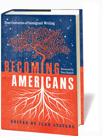Becoming Americans: Four Centuries of Immigrant Writing Book Cover Picture