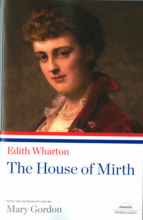 Edith Wharton: the House of Mirth by Edith Wharton
