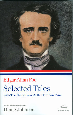 Edgar Allan Poe: Selected Tales with The Narrative of Arthur Gordon Pym