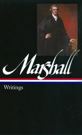 John Marshall: Writings (LOA #198) by John Marshall