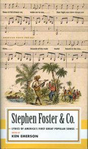 Stephen Foster & Co.: Lyrics of the First Great American Songwriters