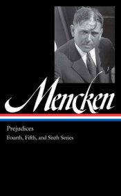 H. L. Mencken: Prejudices Vol. 2 (LOA #207)